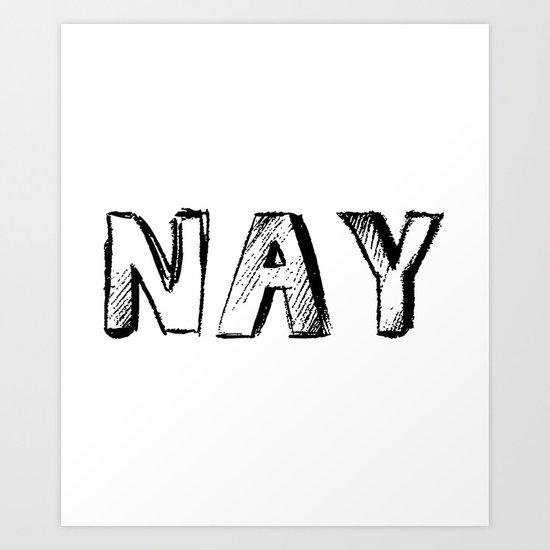 NAY Art Print