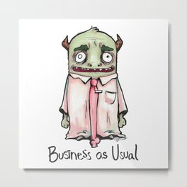 Business as Usual with typography Metal Print