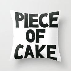 PIECE OF CAKE  Throw Pillow