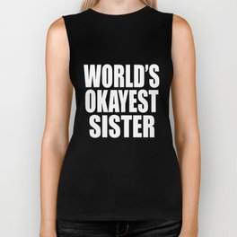 World_s Okayest Sister Large Comedy Print Ladies Funny Gift Birthday Present New thug life sister Biker Tank
