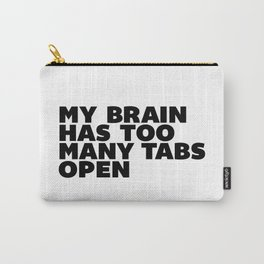 My Brain Has Too Many Tabs Open black-white typographic poster design modern home decor canvas wall Carry-All Pouch