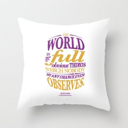 Sherlock Holmes novel quote – obvious things Throw Pillow