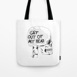 Get Out Of My Head Tote Bag