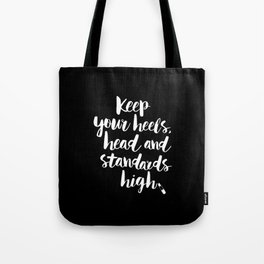 Keep Your Heels, Head and Standards High black-white typography poster design modern wall home decor Tote Bag