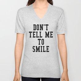 DON'T TELL ME TO SMILE Unisex V-Neck