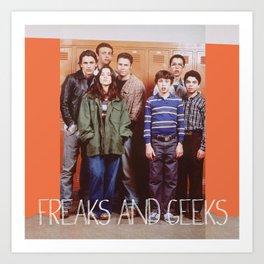 FREAKS AND GEEKS Art Print