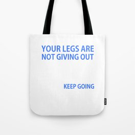 Your Head is Giving Up Motivational Running T-shirt Tote Bag