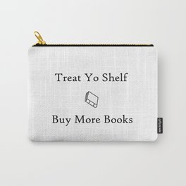 Treat yo shelf Carry-All Pouch