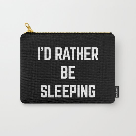 Rather Be Sleeping Funny Quote Carry-All Pouch