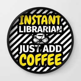 Instant librarianT - Funny Librarians Gifts Wall Clock