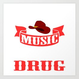 "Is Music is Your Drug? Then This Is The Perfect T-shirt For You Saying ""Country 