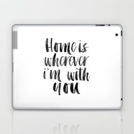HOME SWEET HOME, Home Sign,Home Is Wherever I'm With You,It's So Good To Be Home,Home Decor Wall Art Laptop & iPad Skin