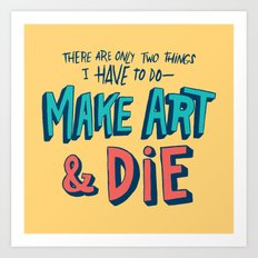 Make Art & Die Art Print