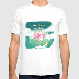 When there are no ceilings the sky is the limit T-shirt