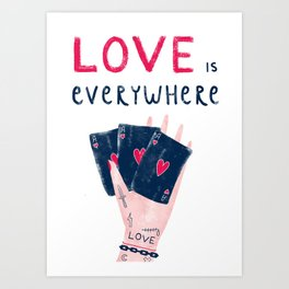 Love is everywhere Art Print