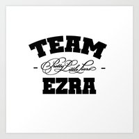 pretty little liars Art Prints featuring PLL - Team Ezra Pretty Little Liars by swiftstore