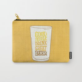 Good People Drink Great Beer part II Carry-All Pouch