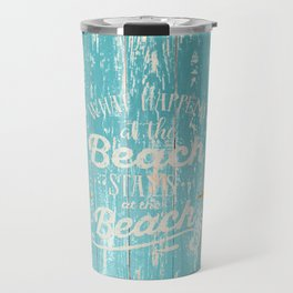 Happy Beach Life- Saying on aqua wood Travel Mug