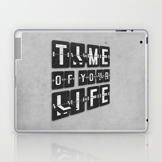 Time of Your Life Laptop & iPad Skin