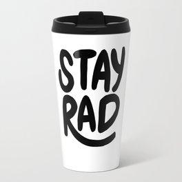 Stay Rad B&W Travel Mug