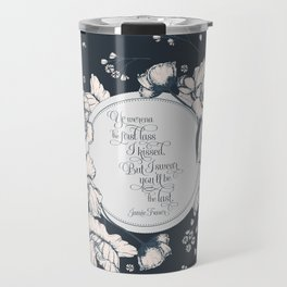 Ye werena the first lass I kissed. But I swear you'll be the last. Jamie Fraser Travel Mug