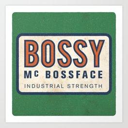 Bossy Mc Bossface - Badge Art Print