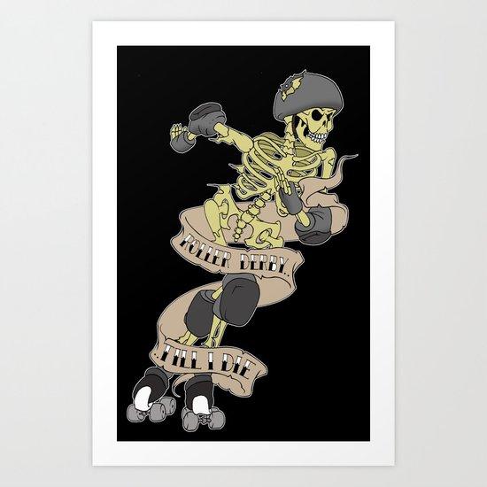 Roller derby till I die Art Print