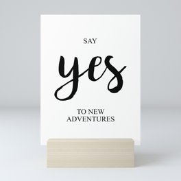 Say Yes to New Adventures Mini Art Print