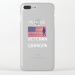I'm Proud of My Veteran Grandpa Patriotic Clear iPhone Case