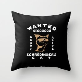 Wanted Dead & Alive Schrodinger's Cat Gift Throw Pillow
