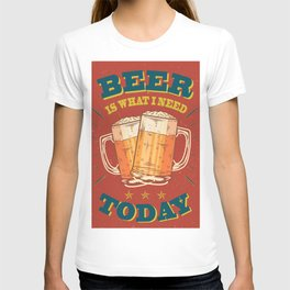 Beer is what i need today, vintage poster, red T-shirt