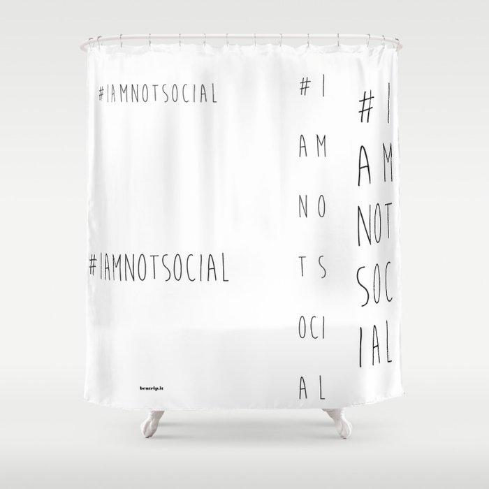 Social Shower Courtain.I Am Not Social Shower Curtain By Bentrip