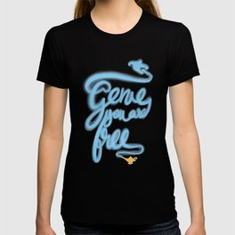 Genie you are free T-shirt