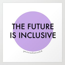 The Future Is Inclusive - Purple Art Print