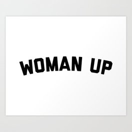 Woman Up Funny Quote Art Print