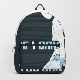 if I can not see you - Bigfoot Backpack
