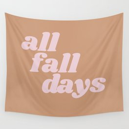 all fall days Wall Tapestry