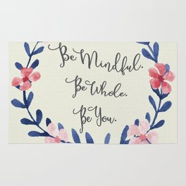 Be Mindful. Be Whole. Be You. Rug