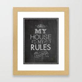 My House, My Rules Framed Art Print