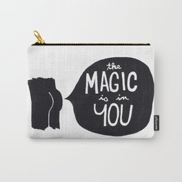 The magic is in you Carry-All Pouch