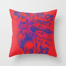 Sex,Drugs and Insanity Throw Pillow