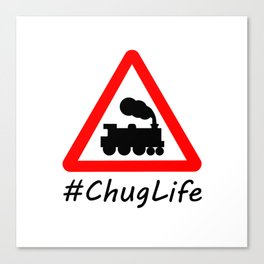 #ChugLife Warning Train Canvas Print