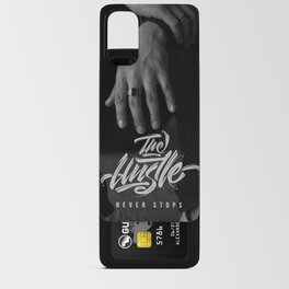The Hustle Never Stops Android Card Case