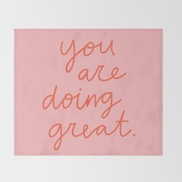 You Are Doing Great Throw Blanket