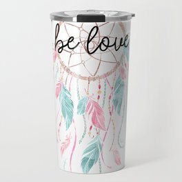 Be Love Dream Catcher Travel Mug