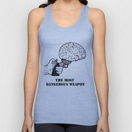 THE MOST DANGEROUS WEAPON Unisex Tank Top