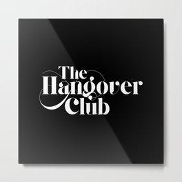 The Hangover Club Metal Print