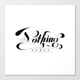 Nothing Fancy Canvas Print