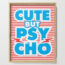 Cute But Psycho Serving Tray