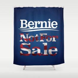 Bernie Sanders Not For Sale Shower Curtain